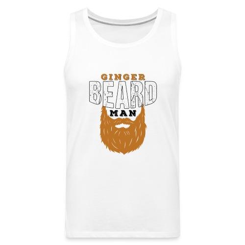 Beard Ginger Beard Man Redhead Gifts For Men - Männer Premium Tank Top
