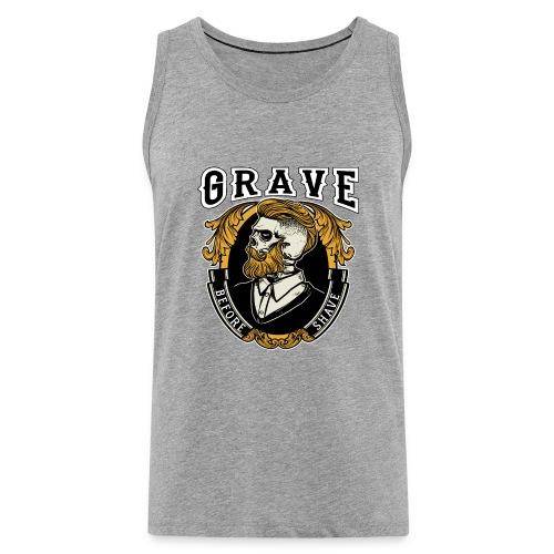 Grave Before Shave Bearded - Männer Premium Tank Top