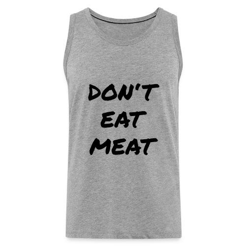 Dont Eat Meat - Männer Premium Tank Top