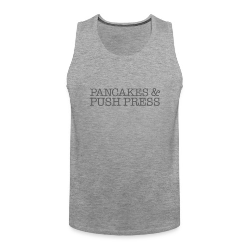 Pancakes & Push Press - Men's Premium Tank Top