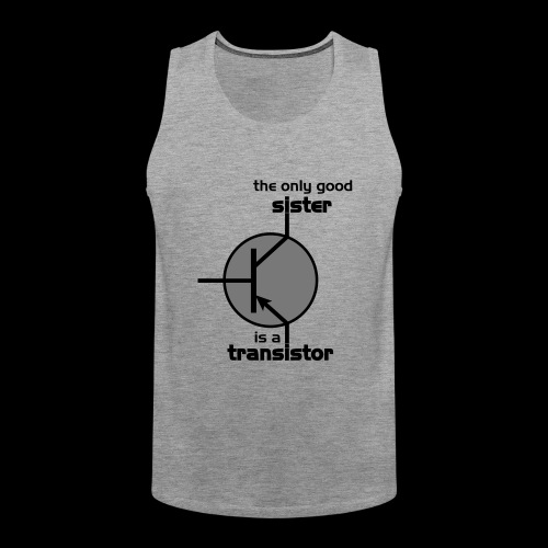 The only good sister is a transistor - Männer Premium Tank Top