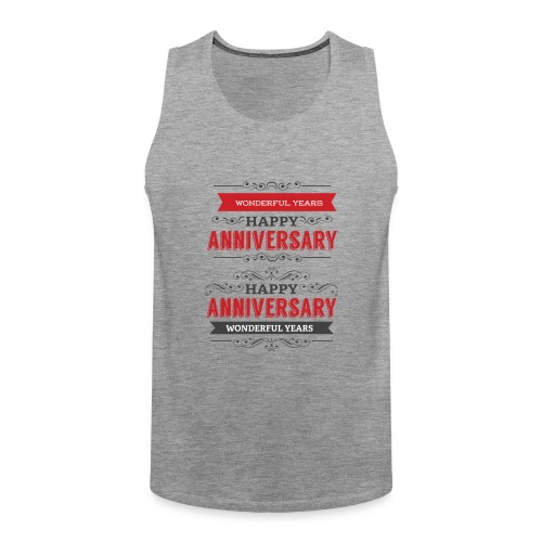 gift happy anniversary,wonderful years - Débardeur Premium Homme