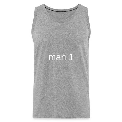Man 1 - Mannen Premium tank top