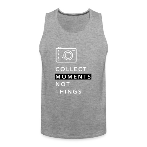 Collect Moments Not Things - Männer Premium Tank Top