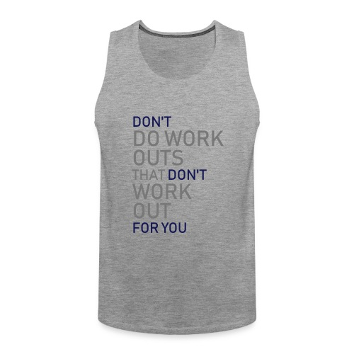 Don't do workouts - Men's Premium Tank Top