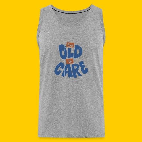Too old to care - Premiumtanktopp herr