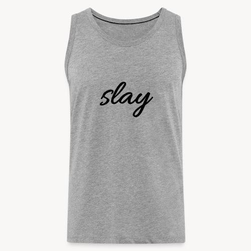 SLAY - Miesten premium hihaton paita