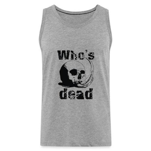 Who's dead - Black - Canotta premium da uomo