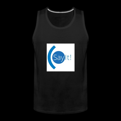 Sayit! - Men's Premium Tank Top