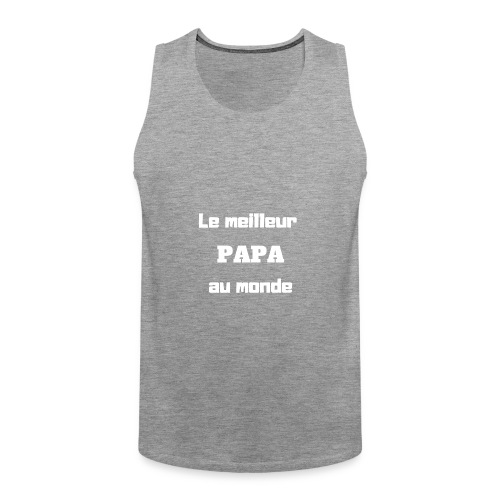 Le meilleur papa au monde - Débardeur Premium Homme