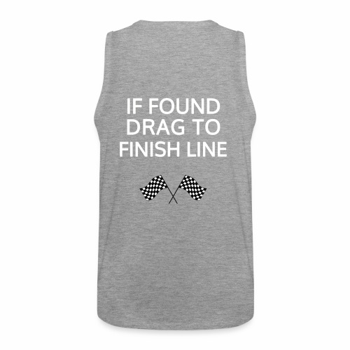 If found, drag to finish line - hardloopshirt - Mannen Premium tank top