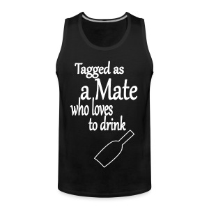 Tagged as Mate who loves to drink - Männer Premium Tank Top