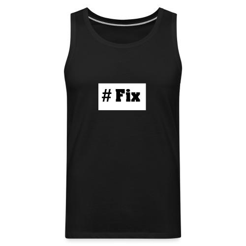 Fix - Männer Premium Tank Top