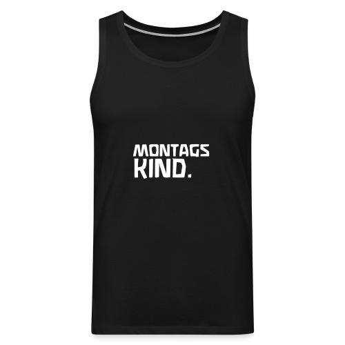 Montagskind - Männer Premium Tank Top