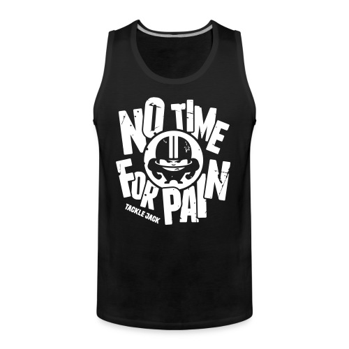 NO TIME FOR PAIN - Männer Premium Tank Top