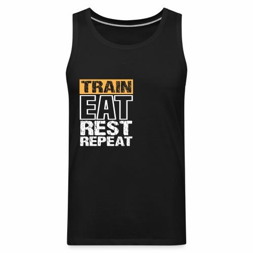 Train, Eat, Rest, Repeat - Training T-Shirt - Männer Premium Tank Top