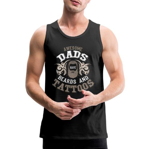 Awesome Dads have beards and tattoos Vater Spruch - Männer Premium Tank Top