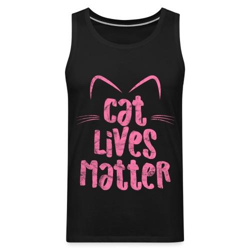 Cat Lives Matter Katzen sind auch wichtig - Männer Premium Tank Top