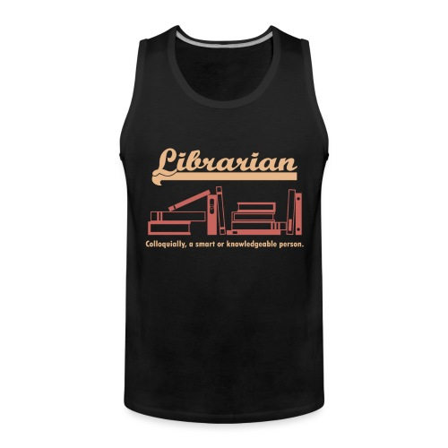 0333 Cool saying funny Quote Librarian - Men's Premium Tank Top