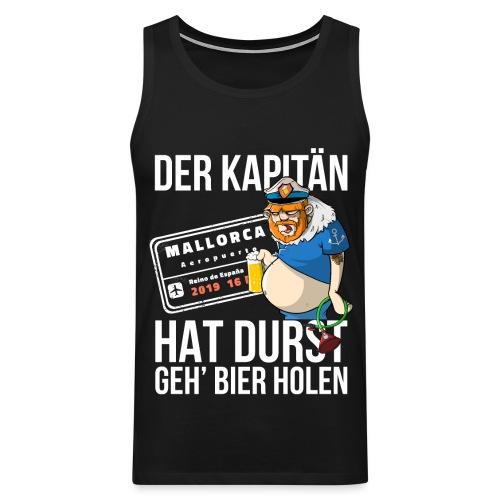 Bier T-shirt Der Kapitän hat Durst - Mallorca 2019 - Männer Premium Tank Top