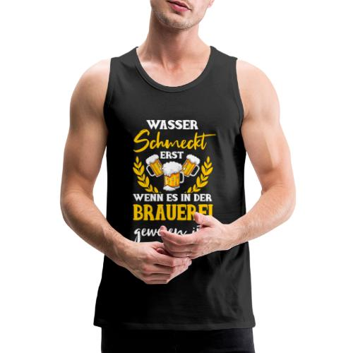 Wasser Schmeckt Erst Nach Der Brauerei - Männer Premium Tank Top