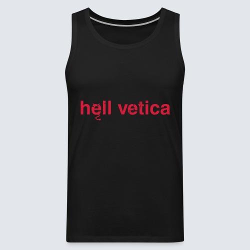 hell vetica - Männer Premium Tank Top