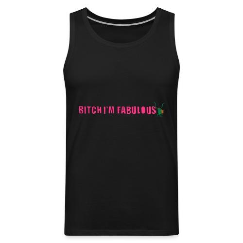 Bitch, I'm fabulous modliszka, długie - Tank top męski Premium