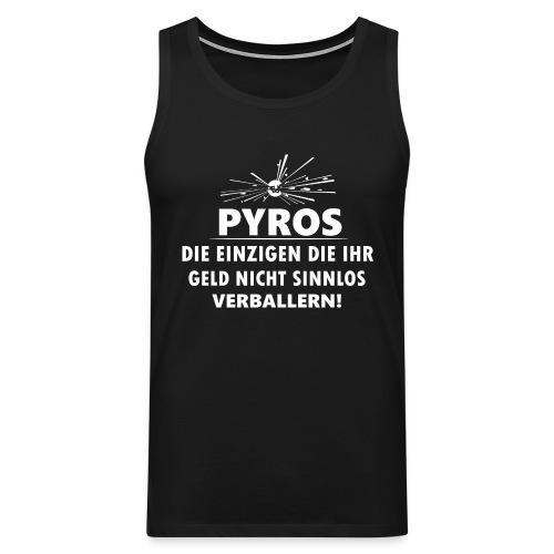 Pyro Feuerwerk Verballern Geld - Männer Premium Tank Top