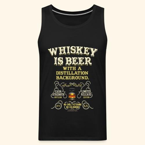 Whiskey Is Beer - Männer Premium Tank Top