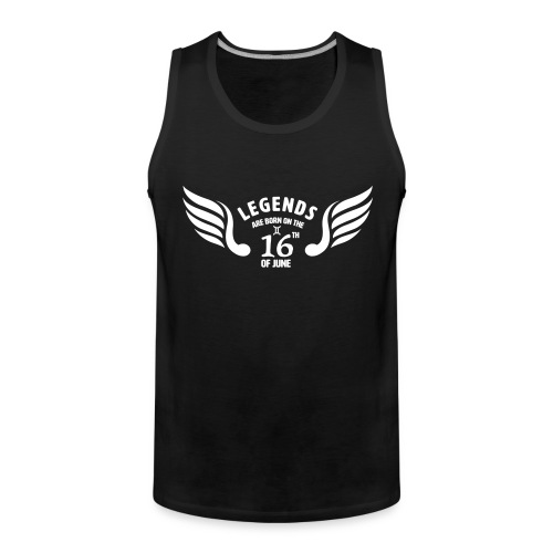 Legends are born on the 16th of june - Mannen Premium tank top