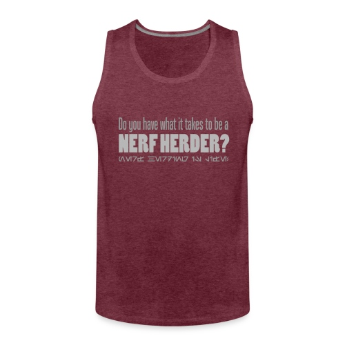 Do you have what it takes to be a nerf herder - Men's Premium Tank Top
