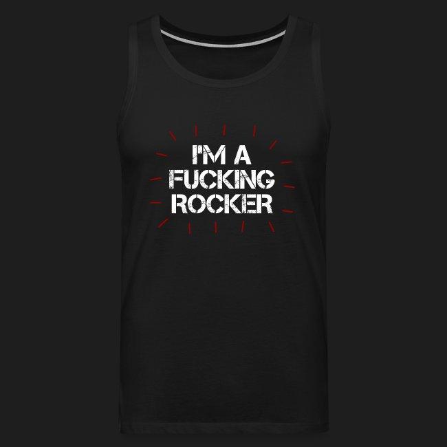 I'M A FUCKING ROCKER