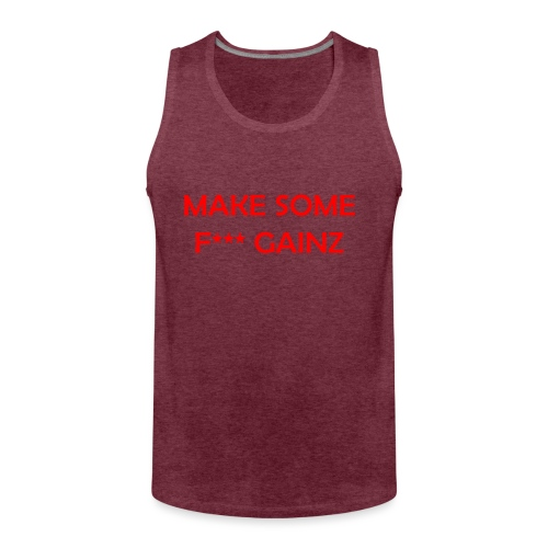 MakeSomeF *** Gainz_red - Men's Premium Tank Top