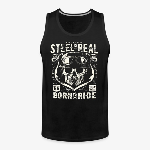 Have No Fear Is Real Born To Ride est 68 - Men's Premium Tank Top