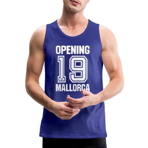 MALLORCA OPENING 2019 Hemd - Malle Tshirt - Mannen Premium tank top