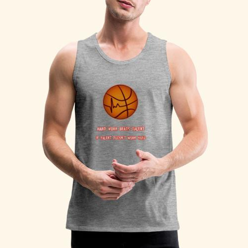 Basketball - HARD WORK BEATS TALENT - Männer Premium Tank Top