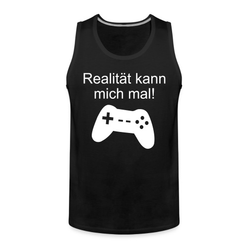 Zocker Gamer Realität Gaming Spruch - Männer Premium Tank Top