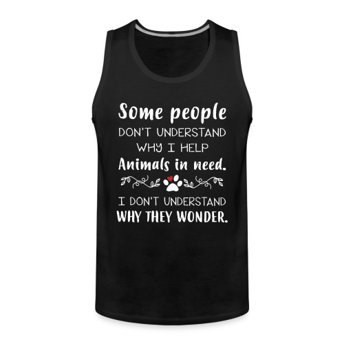 Some people don't understand - Men's Premium Tank Top