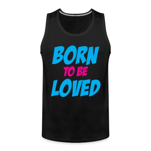 born to be loved - Premiumtanktopp herr