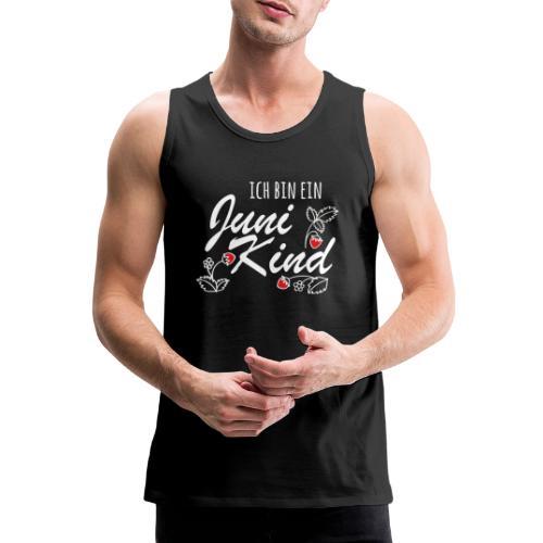 Juni Geburtstag Kind Shirt lustiges Geschenk - Männer Premium Tank Top
