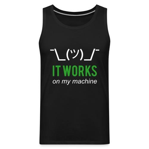 It works on my machine Funny Developer Design - Men's Premium Tank Top