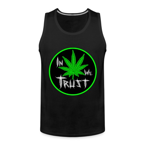 In weed we trust - Tank top premium hombre