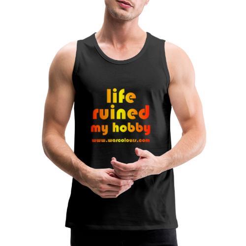 life ruined my hobby sunburst - Men's Premium Tank Top