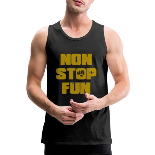 Non Stop Fun - Männer Premium Tank Top