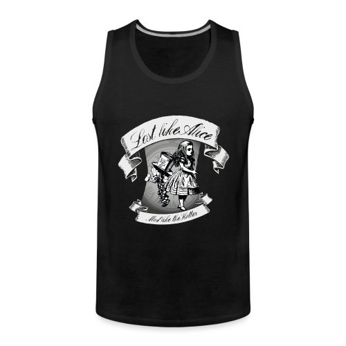 Lost like Alice, Mad like the Hatter - Men's Premium Tank Top