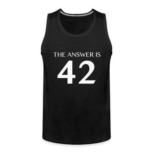 The Answer is 42 White - Men's Premium Tank Top