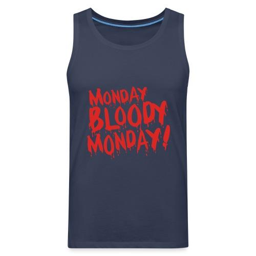 Monday Bloody Monday! - Mannen Premium tank top