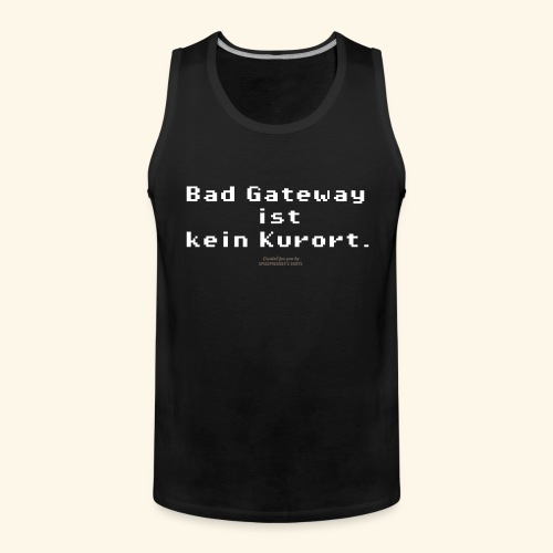 Geek T Shirt Bad Gateway für Admins & IT Nerds - Männer Premium Tank Top