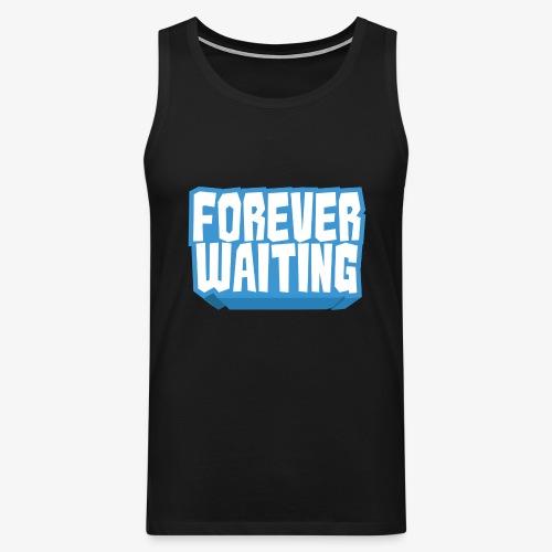 Forever Waiting - Men's Premium Tank Top