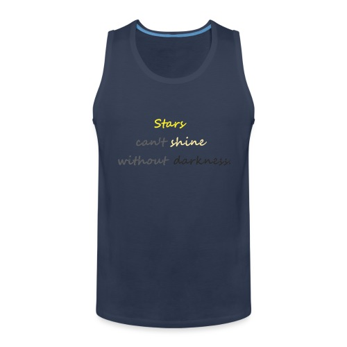 Stars can not shine without darkness - Men's Premium Tank Top